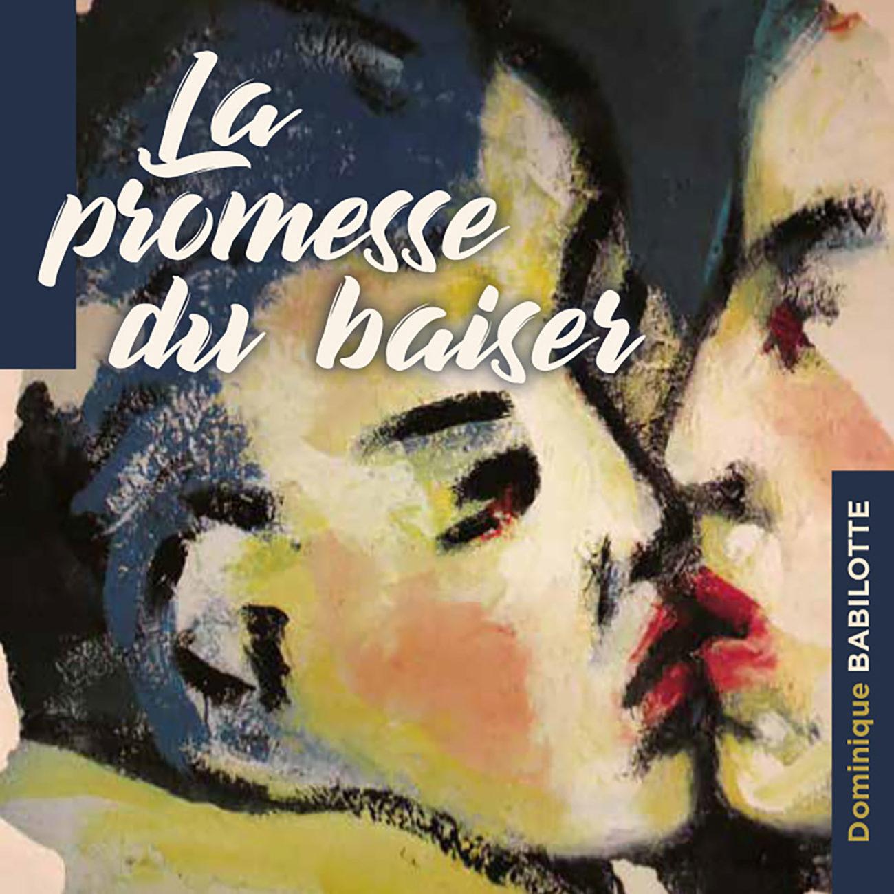 Dominique Babilotte - La promesse d'un baiser - Hexagone